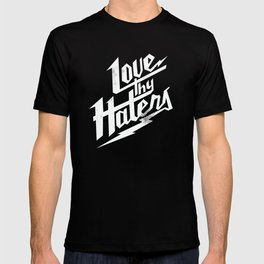 Love Thy Haters - White T-shirt