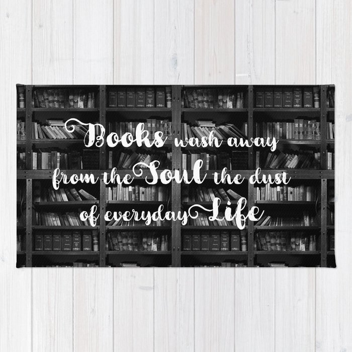 Books Wash Away From the Soul the Dust of Everyday Life - Misquote Rug