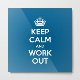 Keep Calm Workout Gym Quote Metal Print