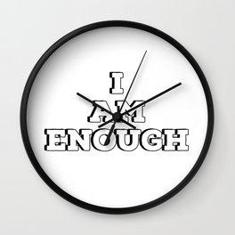I am enough Wall Clock