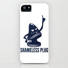 Shameless Plug iPhone Case