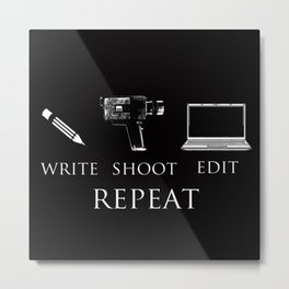 Write Shoot Edit Repeat Metal Print
