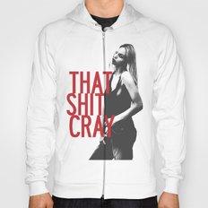 That Ish Cray. Hoody