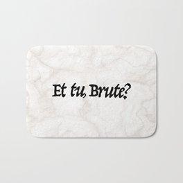 """""""Et tu, Brute?"""" Julius Caesar's Last Words Bath Mat"""