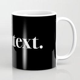 no context Coffee Mug