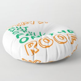"""""""Deny Gravity But You Ll Still Fall On The Roof"""" tee design. Simple yet catchy tee design.  Floor Pillow"""