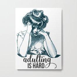 Adulting is Hard Vintage Woman Metal Print