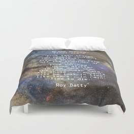 BLADE RUNNER: ...All those ... moments will be lost in time, like tears...in rain...... Duvet Cover
