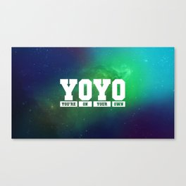 You're On Your Own (YOYO) Canvas Print