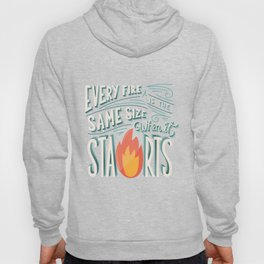 Every fire is the same size when it starts hand lettering typography modern poster design Hoody