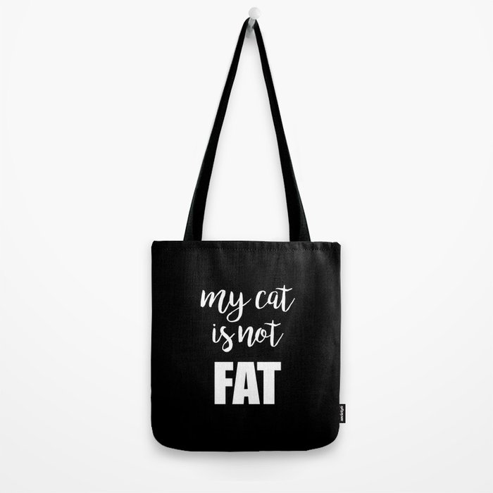 My cat is not fat Tote Bag