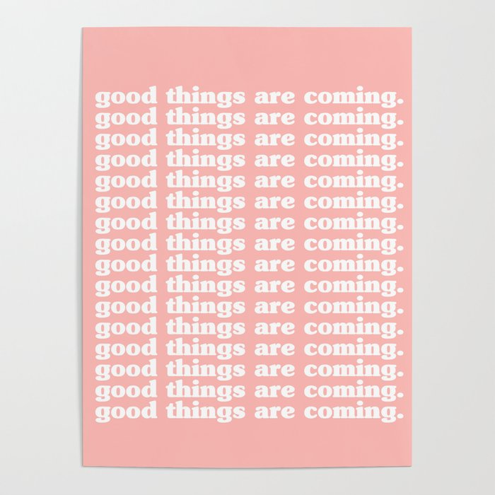 Good Things Are Coming | Typography Poster