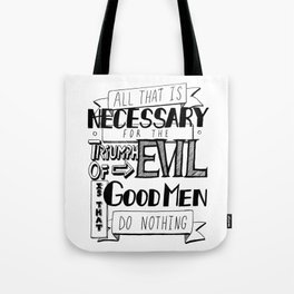 All That Is Necessary For the Triumph of Evil Tote Bag
