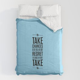 Lab No. 4 - Take Chances In The End Typography Quotes Poster Comforters