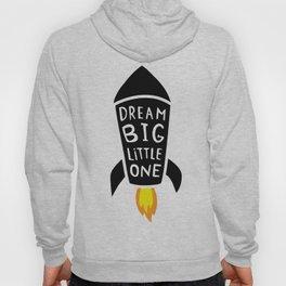 Dream big little one Hoody