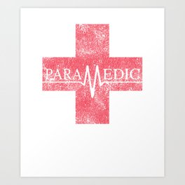 Paramedic Saving Lives Everyday EMT EMS Distressed Art Print