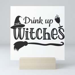Drink Up Witches 2020 Mini Art Print