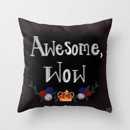 King of sass Throw Pillow