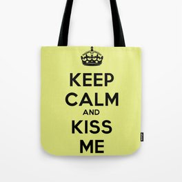 Keep calm and kiss me Tote Bag