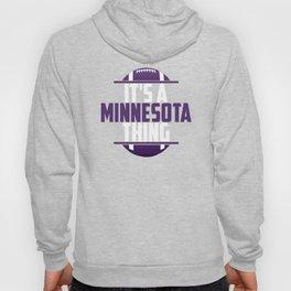 Its A Minnesota Thing Hoody