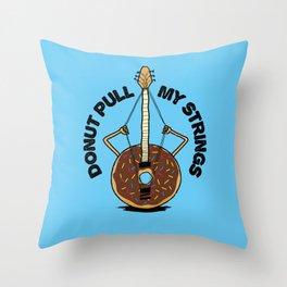 Donut Pull My Strings - Banjo Pun Throw Pillow