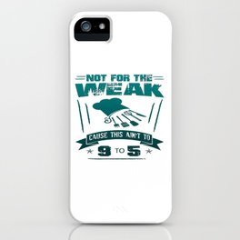 Not for the weak iPhone Case