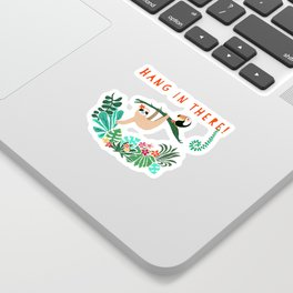 Hang in there! - Sloth Sticker
