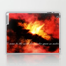 We came to the earth as water Laptop & iPad Skin