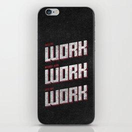 Work Work Work iPhone Skin