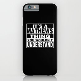 MATHEWS Surname Personalized Gift iPhone Case