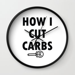 How I Cut Carbs Wall Clock