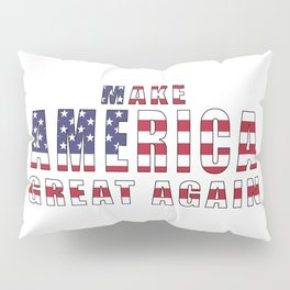 Make America Great Again Pillow Sham