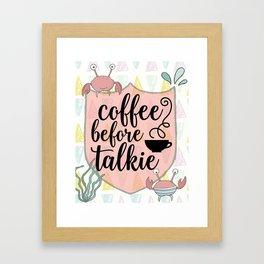 Coffee before Talkie - Coffee Lovers Cute Crabs Framed Art Print