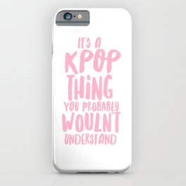 KPOP THING iPhone Case