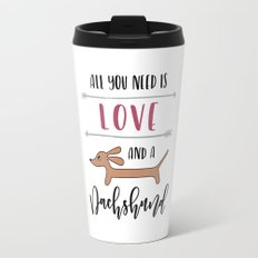 All You Need is Love and a Dachshund Travel Mug