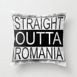 Straight outta Romania Throw Pillow