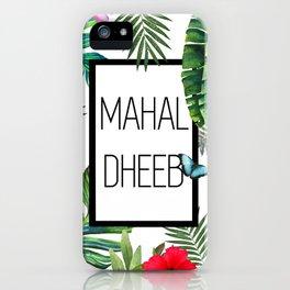 Mahal-Dheeb iPhone Case