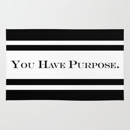 You Have Purpose (Inspirational) Text Rug