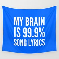 lyrics Wall Tapestries featuring My Brain is 99.9% Song Lyrics (Blue) by CreativeAngel