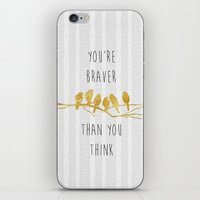 be brave iPhone & iPod Skins featuring Brave by Speak Beloved