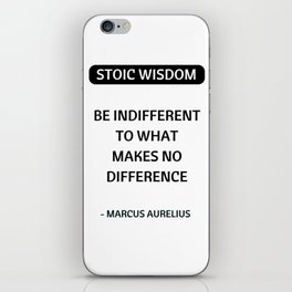 Stoic Quotes - Marcus Aurelius - Philosophical Inspiration - Be Indifferent to What Makes No Differe iPhone Skin