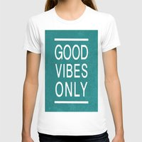 good vibes only T-shirts featuring Good Vibes Only by Jenna Davis Designs