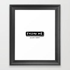 follow me. no spam, I promise Framed Art Print