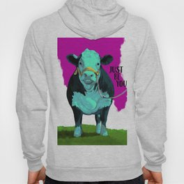 Just Be You Hoody