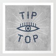 Tip Top Art Print