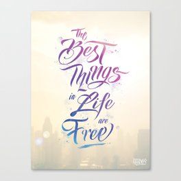 The best things in life are free Canvas Print