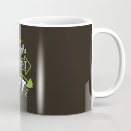 When Nothing Goes Right Go Lift Coffee Mug
