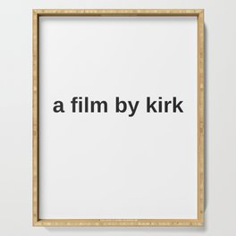 A Film By Kirk Serving Tray