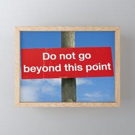Do not go beyond this point Framed Mini Art Print