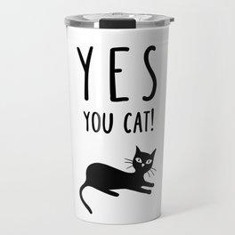 YES You Cat Travel Mug